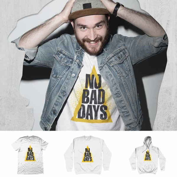 "T-shirt ""NO BAD DAYS"""